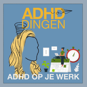 ADHD op je werk